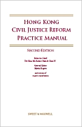Hong Kong Civil Justice Reform Practice Manual - Second Edition