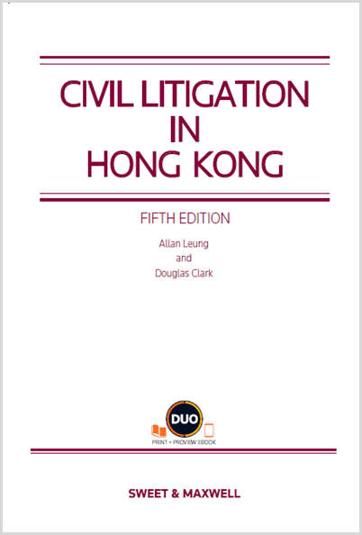 Civil Litigation in Hong Kong, Fifth Edition